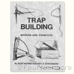 Trap Building Primitive and Modern - Munro-Massey & Stromberg